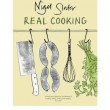 Real Cooking – Nigel Slater